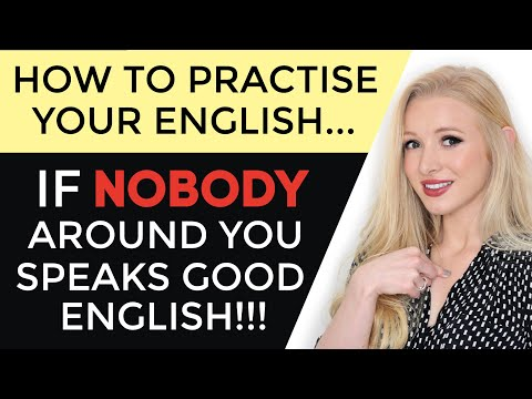 How to PRACTISE English if NO ONE around you SPEAKS good English (BEST TIPS)