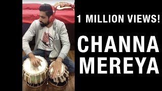 Channa Mereya Tabla Edition!