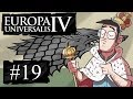 Let's Play EU4 - A Song of Fire and Ice - House Stark - Ep 19 - Stark's Back