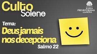SALMO 22 - DEUS JAMAIS NOS DECEPCIONA