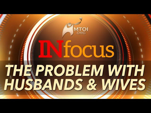 INFOCUS: The Problem with Husbands Wives