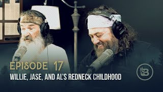 Willie, Jase, and Al's Redneck Childhood | Ep 17