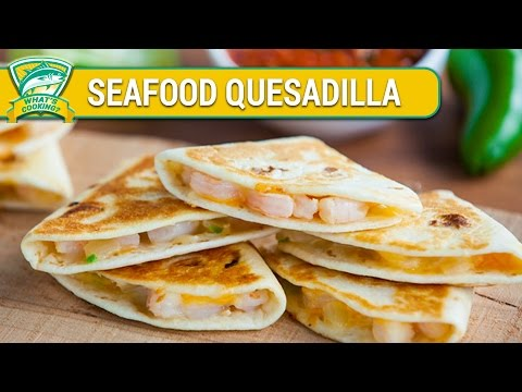 Quick And Easy Seafood Quesadilla | Authentic Seafood Recipes