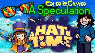 A Speculation into Hat In Time | ColeoIsGameo: Minisode