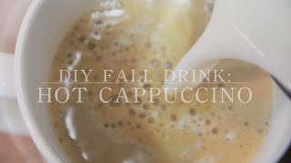 DIY Fall Drink: Hot Cappuccino Thumbnail