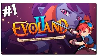 EVOLAND 2 - GAMEPLAY ESPAÑOL | EP 1 | Un mundo en peligro | SHIRO GAMES