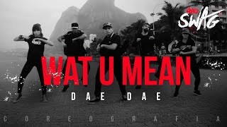 Wat U Mean - Dae Dae | FitDance SWAG (Choreography) Dance Video