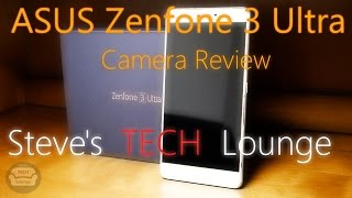 ASUS Zenfone 3 Ultra Detailed Camera Review