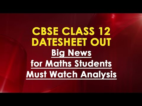 Class 12 Datesheet Analysis 2019 + SURPRISE for Maths Students | CBSE Boards 2019
