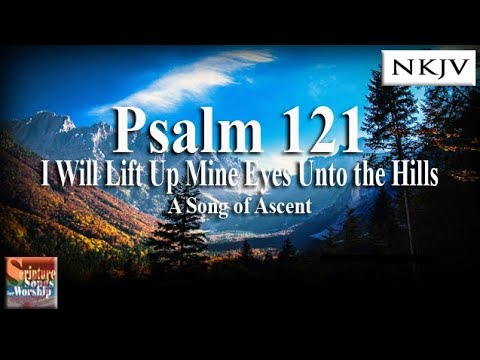 Psalm 121 Song I Will Lift Up My Eyes to the Hills Esther Mui Christian Scripture Praise Worship