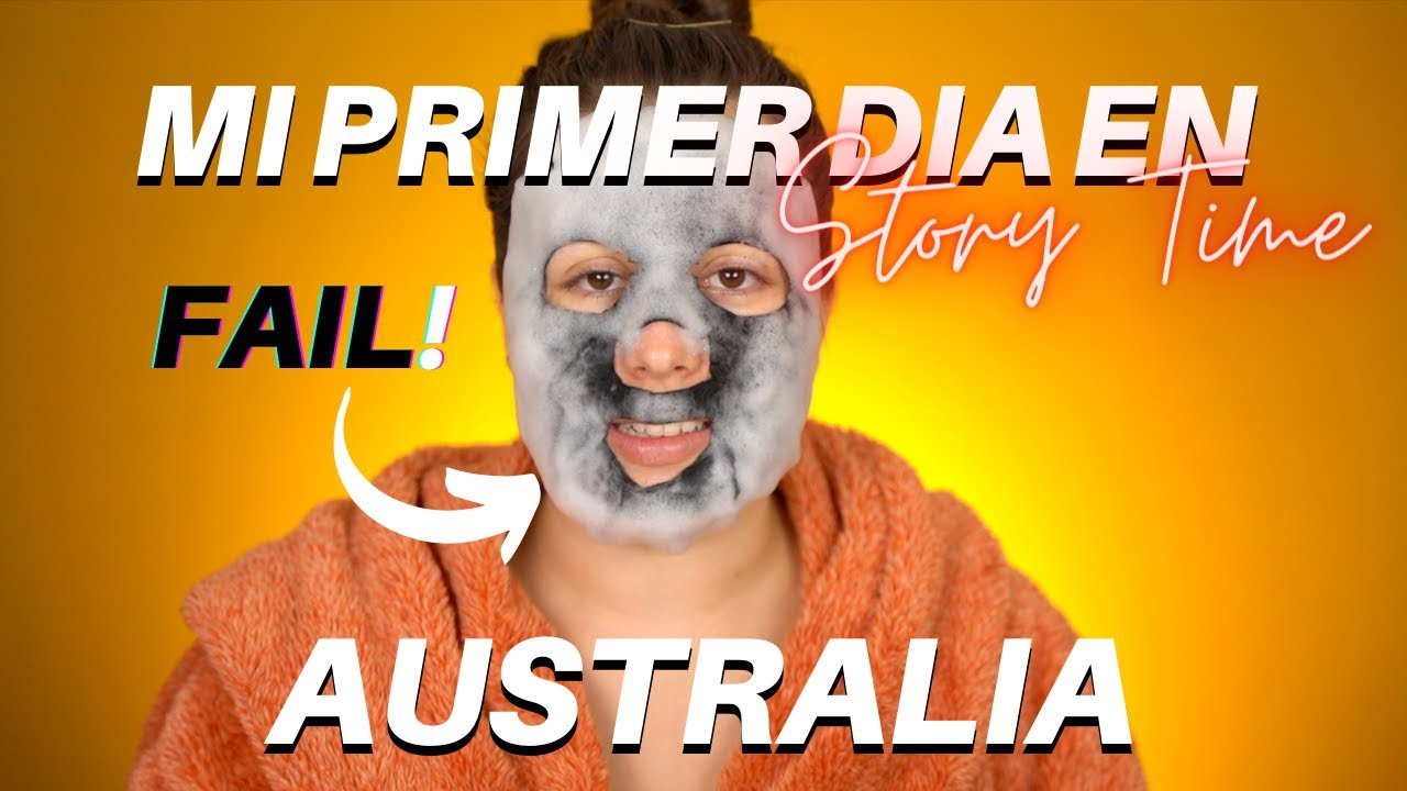 STORY TIME | Mi primer día en Australia ✈️ Mientras pruebo una mascarilla de espuma 🤷🏼♀️