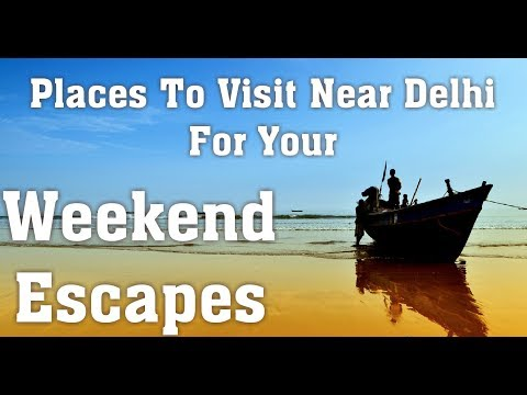 Top 5 Unique Weekend Destinations From Delhi  Within 300 Kms