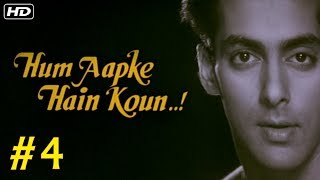 Hum Aapke Hain Koun Full Movie (HD) | (Part 4) | Salman Khan | Hindi Movies | Bollywood Movies