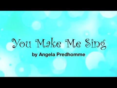 Angela Predhomme - You Make Me Sing (Lyrics)