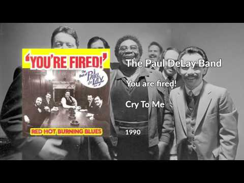 The Paul DeLay Band - You are Fired! (Full Album)