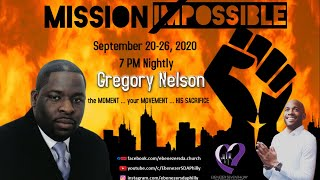 MISSION POSSIBLE 2020 - Pastor Gregory Nelson - September 21, 2020