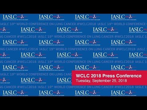 WCLC 2018 Press Conference - September 25, 2018 - IASLC