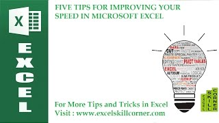 FIVE TIPS FOR IMPROVING YOUR SPEED IN MICROSOFT EXCEL
