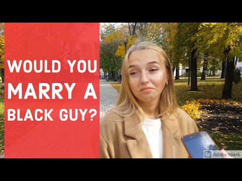 Would you marry a black guy? (Ukrainians answer)