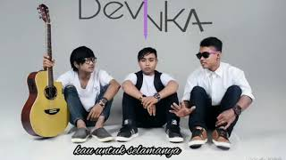 Download lagu Devinka band -kau untuk selamanya (lagu terbaru 2017)