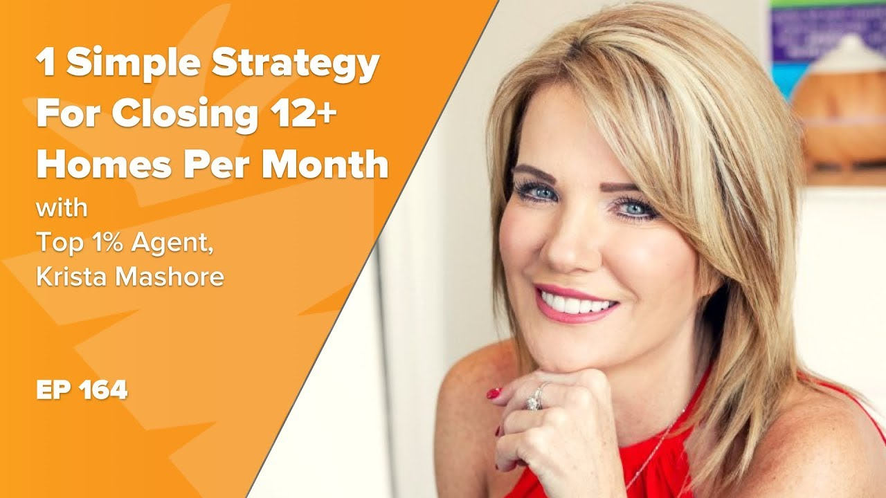 Top 1% Agent Reveals Her Simple Strategy For Closing 12+ Homes Per Month w/ Krista Mashore