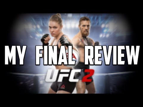 MY FINAL REVIEW ON EA SPORTS UFC 2