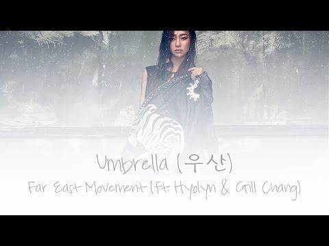 Umbrella (우산) - Far East Movement (ft. Hyolyn & Gill Chang)