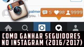 Como ganhar seguidores no Instagram 2018/2019 (Funciona mesmo)