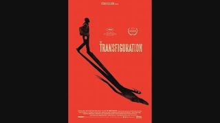 The Transfiguration - OFFICIAL TRAILER #1 (2017)