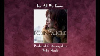 Watch Robin Mckelle For All We Know video