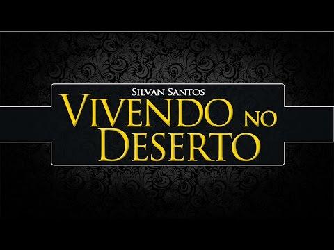Silvan Santos Vivendo Em Um Deserto Karaokê (playback Com Legenda)