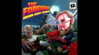 The Foreign - Around Every Corner [Full EP]