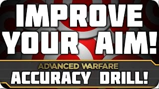 Improve Your Aim! | (Advanced Warfare Accuracy Drill) How to get Better Aim in Call of Duty!
