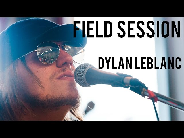 Field Session: Dylan LeBlanc