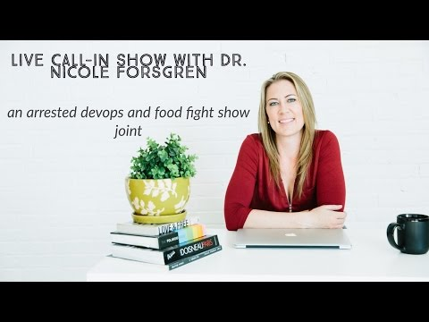 ADO and Food Fight - Live Call In Show With Dr. Nicole Forsgren