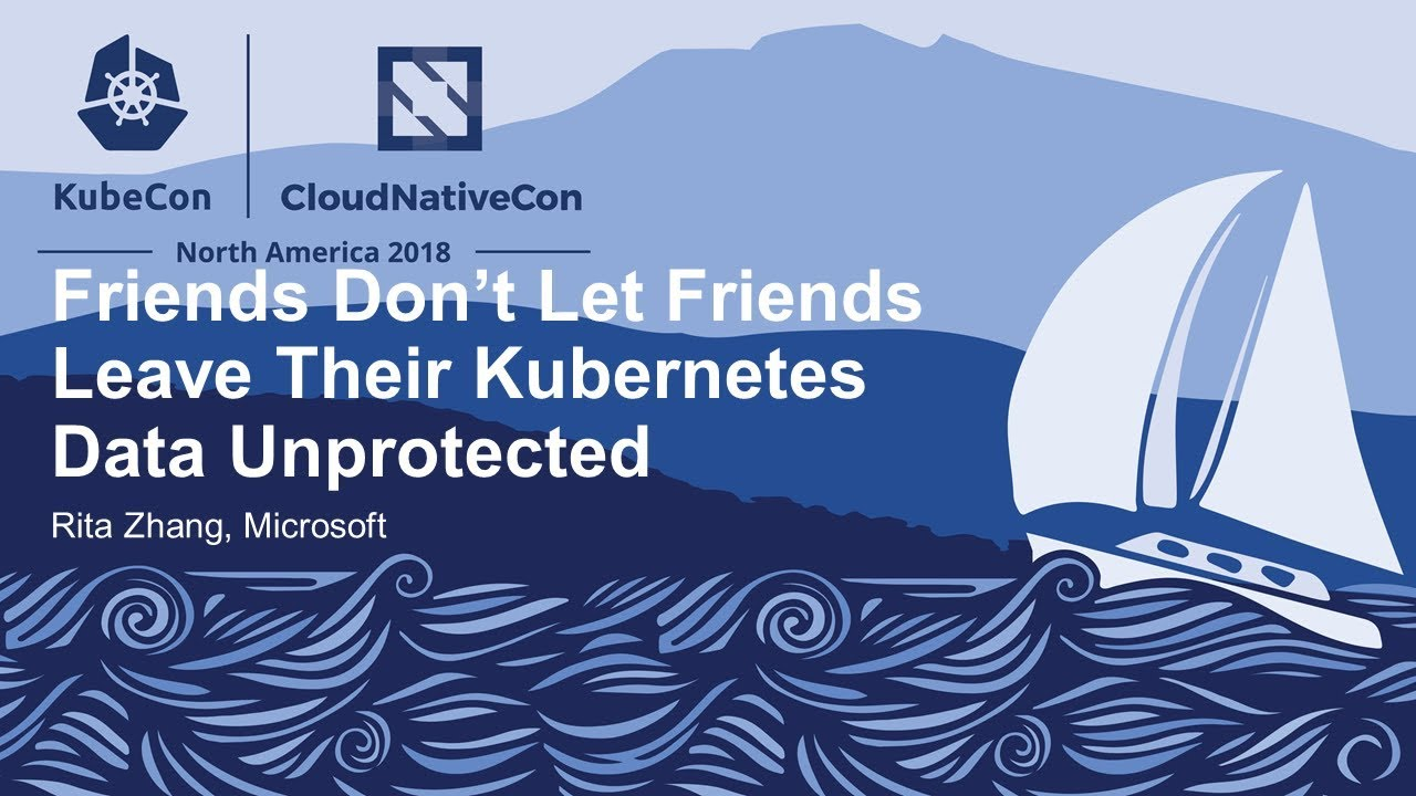 Friends Don't Let Friends Leave Their Kubernetes Data ...