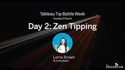 Day 2: Tableau Tip Battle Week - Tableau Zen Tipping Show-Down