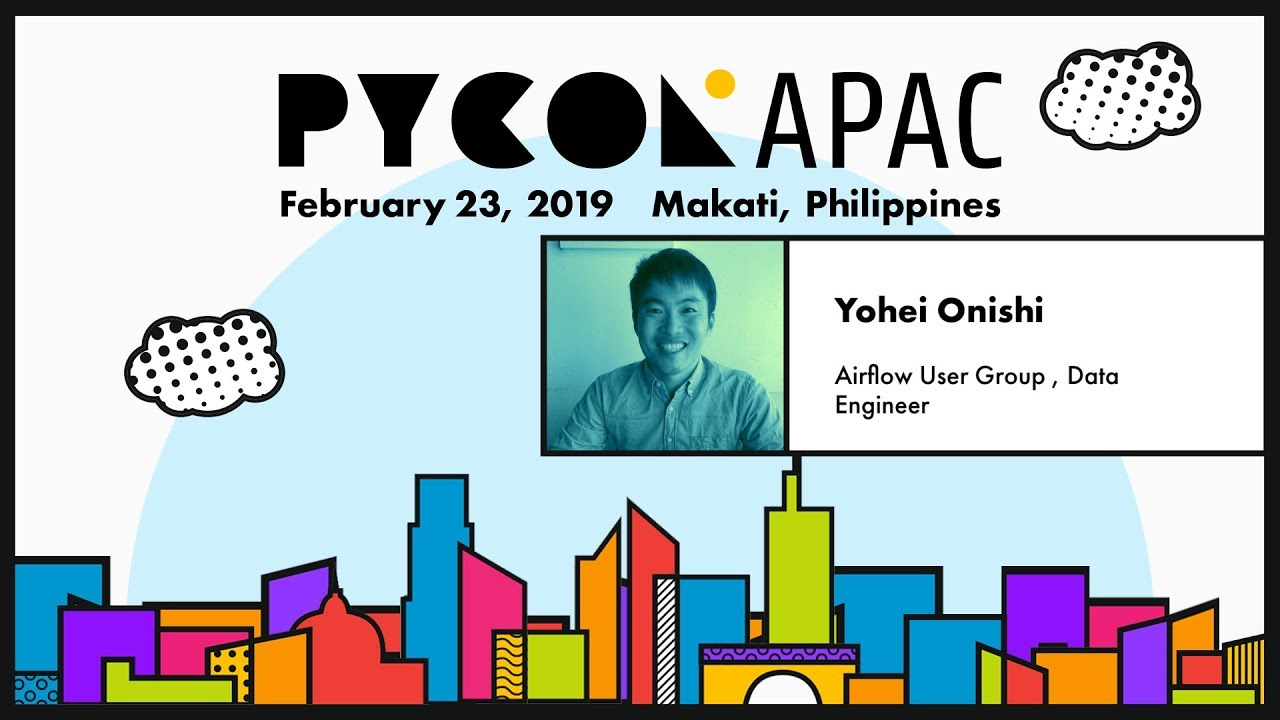 Image from Pycon APAC 2019 - Yohei Onishi - Building Analytics Workflow using Airflow and Spark