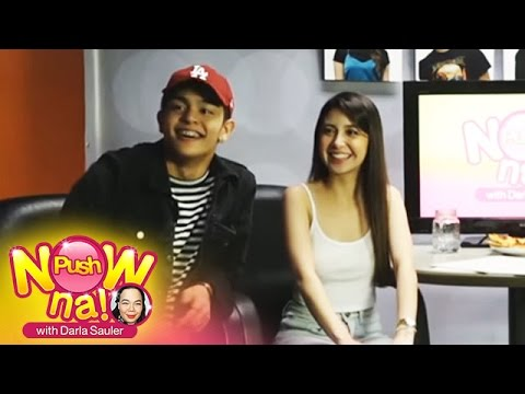 Push Now Na: Ano na, now na with Digital superstars Donnalyn Bartolome and Julian Trono