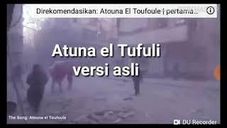 Atuna el tufuli versi yang asli