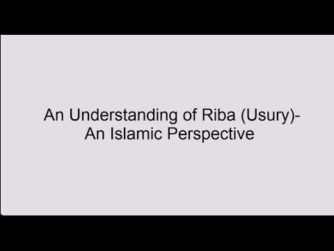 Understaning of Riba (Usury) - An Islamic Perspective