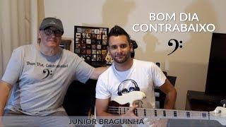 BOM DIA CONTRABAIXO #51 | JUNIOR BRAGUINHA