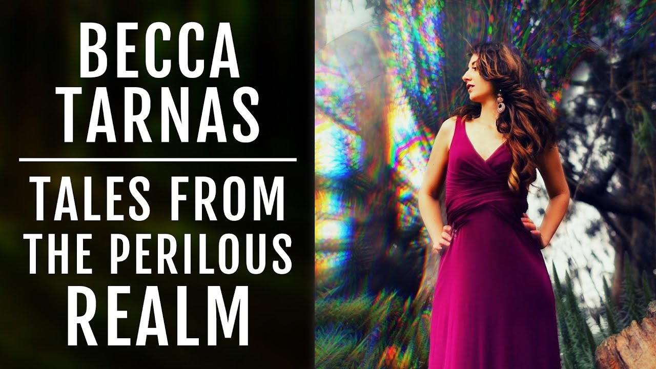 Becca Tarnas   Re-Enchanting The World And Tales From The Perilous Realm