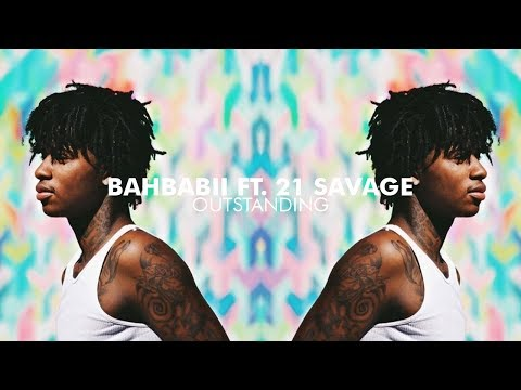 SahBabii - Outstanding Ft. 21 Savage [Extreme Bass Boost]
