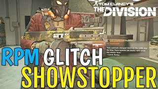 The Division: SHOWSTOPPER RPM GLITCH is RUINING PVP! PLEASE FIX NOW MASSIVE!