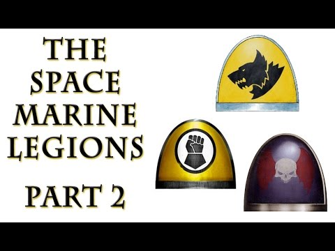 Warhammer 40k Lore - The Space Marine Legions, Part 2