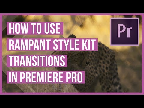 How To Use the Transitions from Rampant Style Kits in Premiere Pro