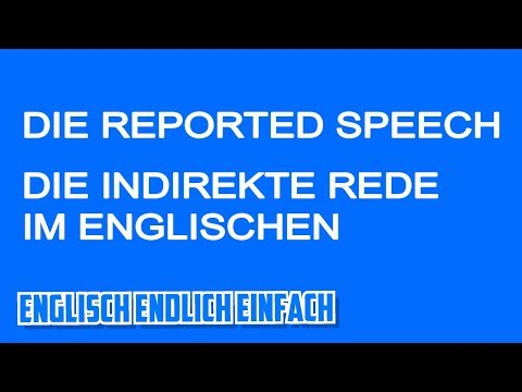 Reported Speech: Englische direkte und indirekte Rede auf Deutsch erklärt