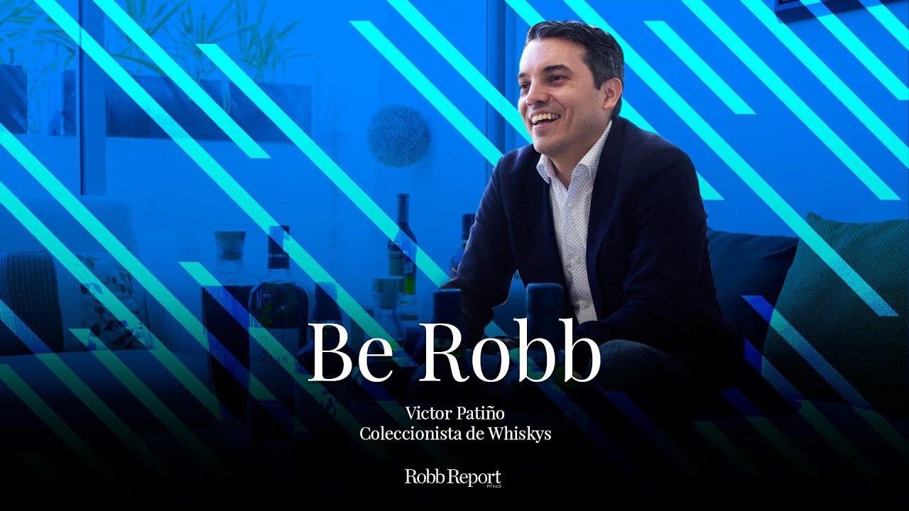Be Robb: Conoce a Victor Patiño, el mayor coleccionista de whiskyes en México