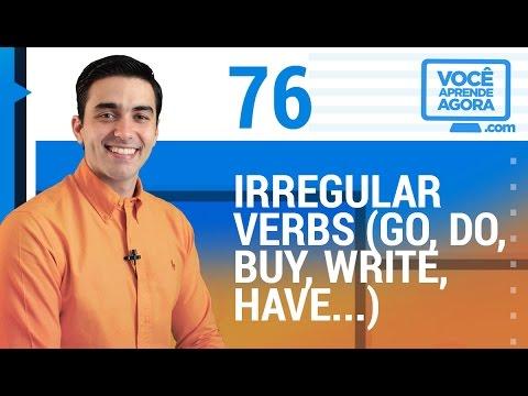 AULA DE INGLÊS 76 Irregular Verbs go, do, write, buy, have...